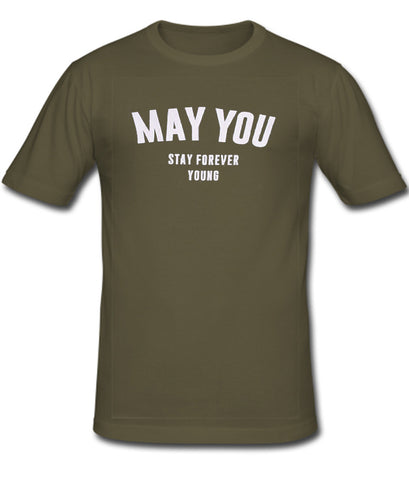 May You Stay Forever Young T shirt