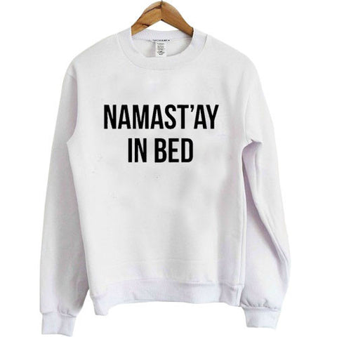 Namaste In Bed Sweatshirt