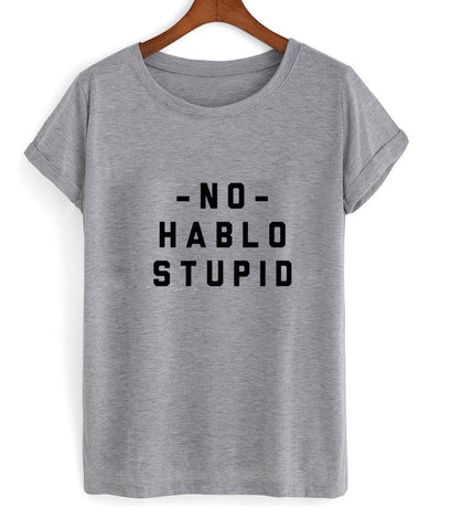 No Hablo Stupid T Shirt
