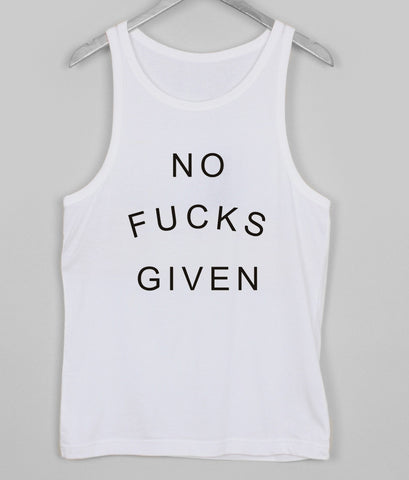No fucks given tank top