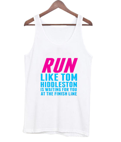 Run Like Tom Hiddleston Is Waiting Race tanktop