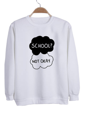 School Not okay switer