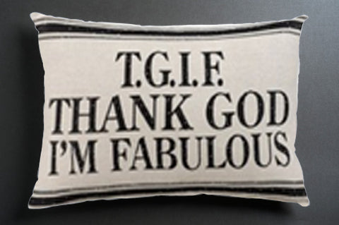 TGIF Thank God I'm Fabulous pillow case