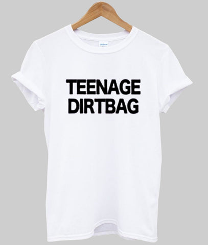 Teenage Dirtbag tshirt