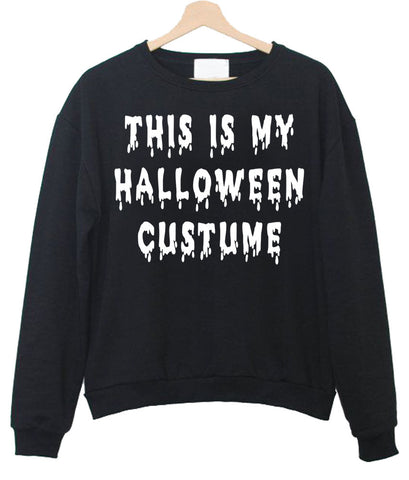 This is my Halloween custome sweatshirt