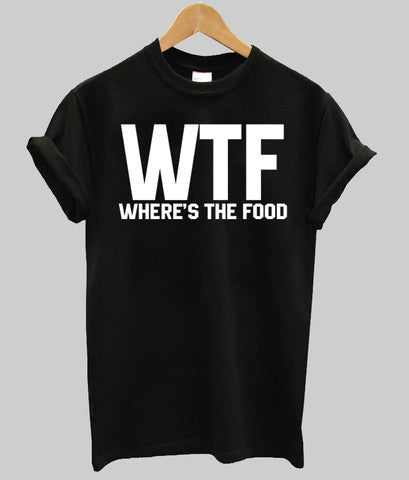 WTF wheres the food shirt