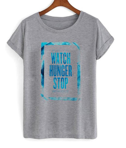 Watch Hunger Stop T Shirt