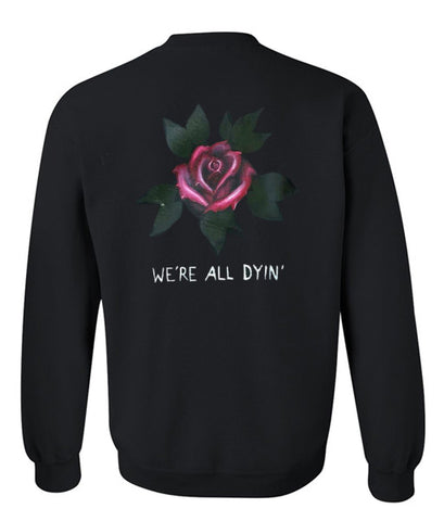 We're all dyinn' sweatshirt back