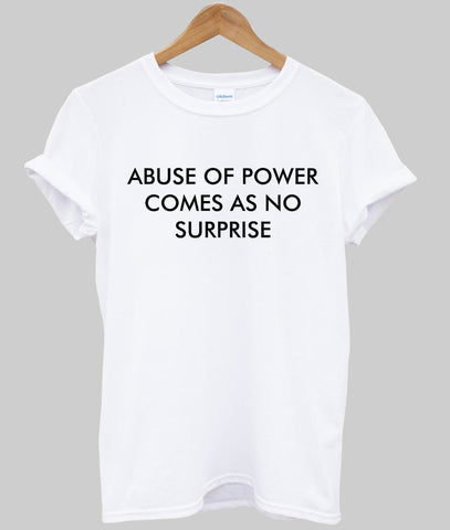 abuse of power  T shirt