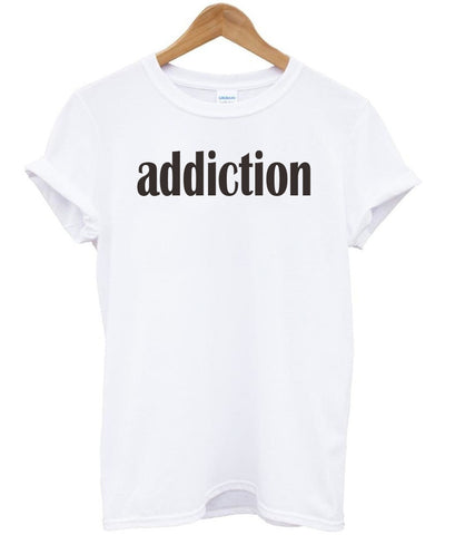 addiction tshirt
