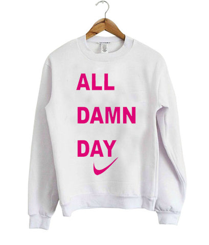 all damn day sweatshirt large