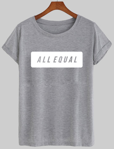 all equal T shirt