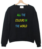 all the Colours sweatshirt