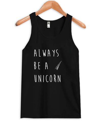 always be a unicorn Tank Top