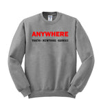 anywhere Sweatshirt