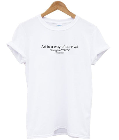 art is way of survival tshirt