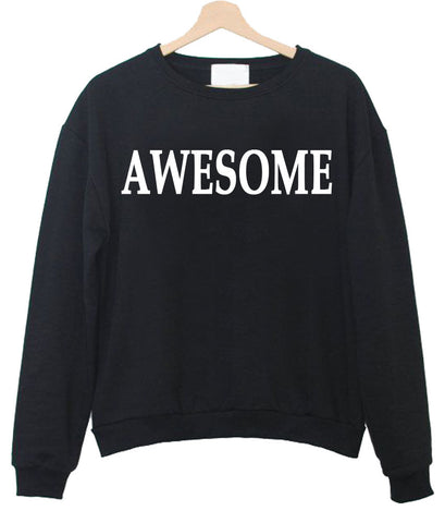 awesome sweatshirt