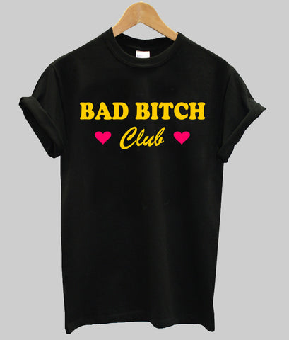 bad bitch club T shirt
