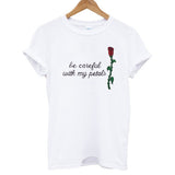 be careful T shirt