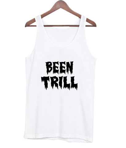 been trill Tank Top