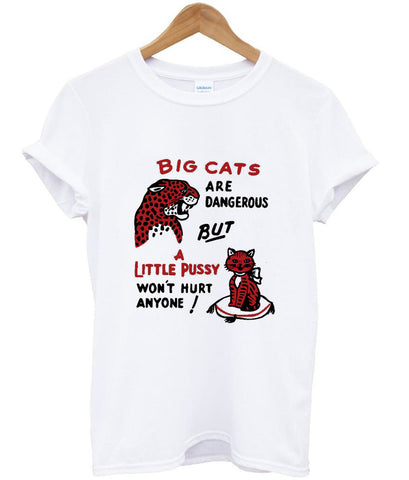 big cats and a little pussy T shirt