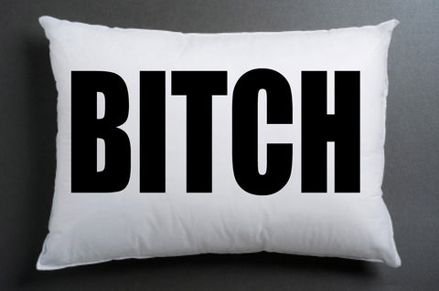 bitch white pillow