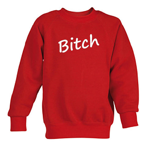 bitch sweatshirt