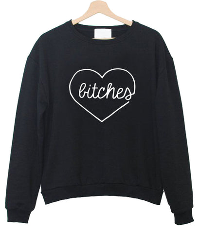 bitches sweatshirt