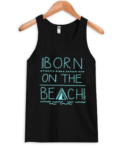 born to be on the beach tank top