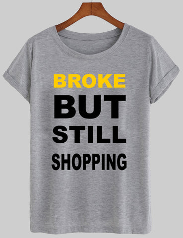 broke butt stil shopping T shirt