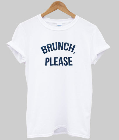 brunch please T shirt