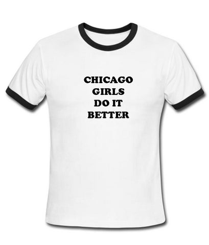 chicago girls do it better tshirt
