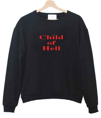 child of hell sweatshirt