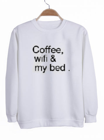 coffee wifi my bed sweatshirt