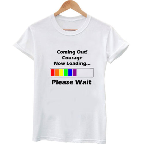 coming out courage new looding T shirt