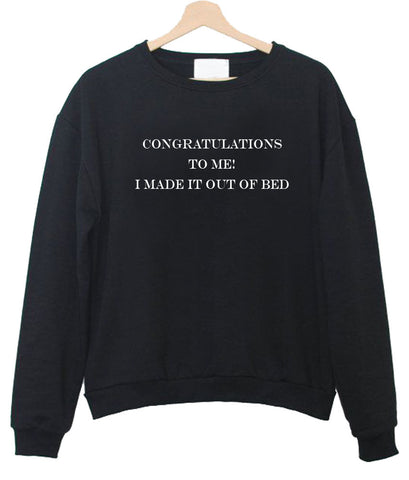 congratulalations to me sweatshirt