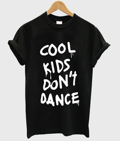 cool kids don't dance shirt