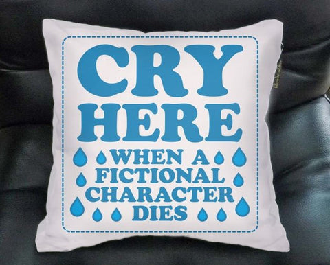 cry here when all fictional character dies Pillow case