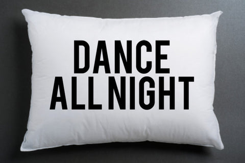 dance all night Pillow case