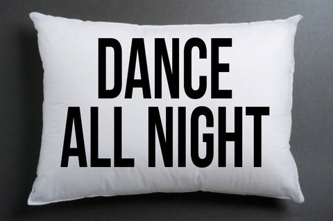 dance all night pillow