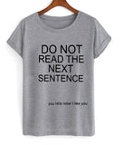 do not read the next sentence T shirt