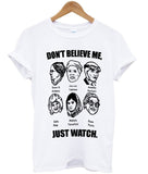 don't believe me T shirt