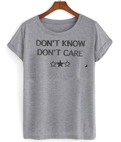 don't know don't care T shirt