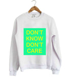 don't know don't care sweatshirt