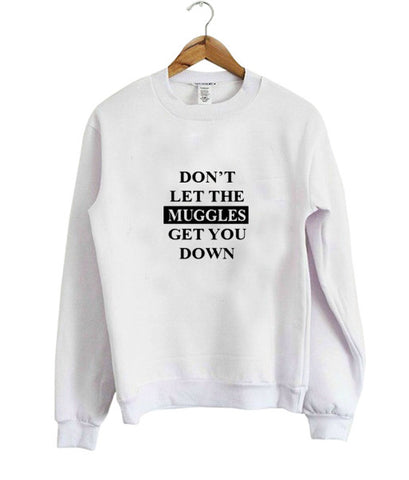 don't let the muggles sweatshirt