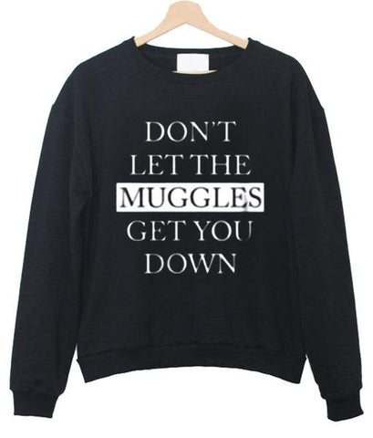 dont let the muggles sweatshirt
