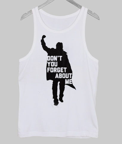 don't you forget about me Tanktop