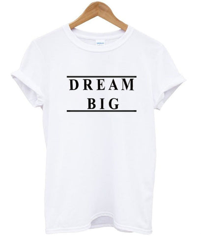 dream big shirt