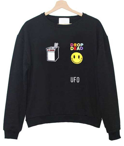 drop dead ufo sweatshirt