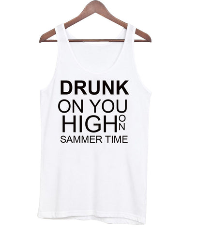 drunk on you tanktop
